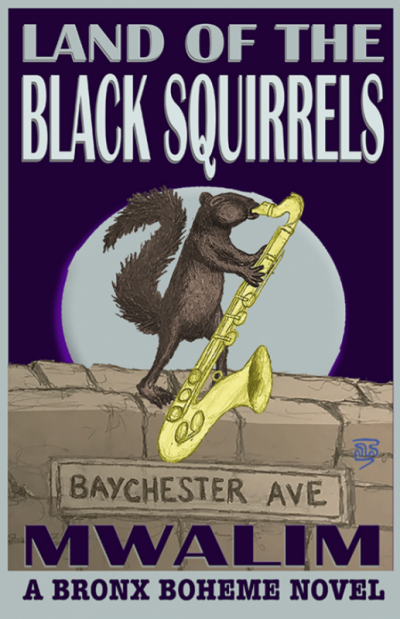 "Dartmouth Week - Dartmouth, MA news - The cover of Mwalim's new novel, ""Land of the Black Squirrels."" Image courtesy: Mwalim"